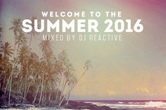 Welcome To Summer 2016 (Mixed By Dj Reactive) *Compilation*
