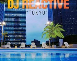 Dj Reactive feat Renald – Tokyo Now available on Beatport