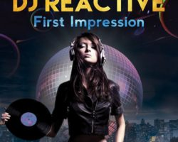 "New Single ""Dj Reactive – First Impression"" Release 20.10.2016"