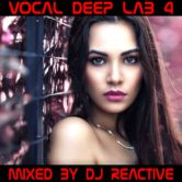 Vocal Deep Lab Volume 4 (Mixed by Dj Reactive) Exclusive on Beatport