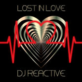 Dj Reactive – Lost in Love