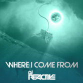 Dj Reactive – Where i come from