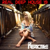 Real Deep House Volume 19 (Mixed by Dj Reactive)