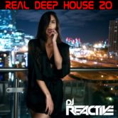 Real Deep House Volume 20 (Mixed by Dj Reactive)