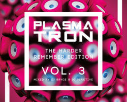 Plasmatron The Harder Remember Vol 3 (Mixed by Dj Reactive & Dj Bryce) ★15.04.2019★