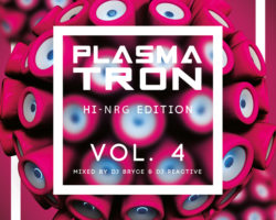 Plasmatron HI-NRG Edition Vol 4 (Mixed by Dj Reactive & Dj Bryce) ★22.07.2019★